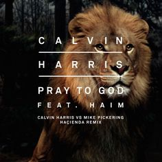 Pray To God - Calvin Harris Ft. Haim