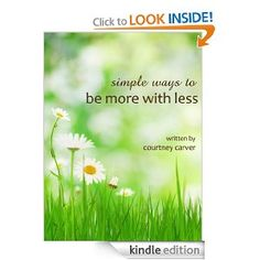 Simple Ways to Be More with Less-by Courtney Carver. This is a focus for me now and going forward for 2013. Great read!