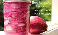 How to Make Lacto-fermented red onions