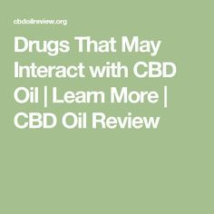 Drugs That May Interact with CBD Oil | Learn More | CBD Oil Review  Nice! Real medicine , thats what we are all about as well #leafedin.org