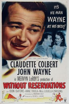 Without Reservations - 1946 - John Wayne, Claudette Colbert, Don DeFore Turner Classic Movies, Classic Tv, Classic Films, Old Movies, Vintage Movies, Great Movies, Old Movie Posters, Classic Movie Posters, Iowa