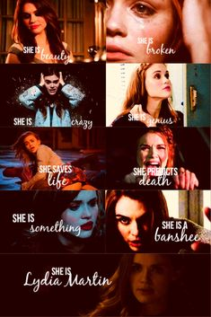 """""""She is beauty She is broken She is crazy She is genius She saves life She predicts death She is something She is a banshee She is Lydia Martin"""""""