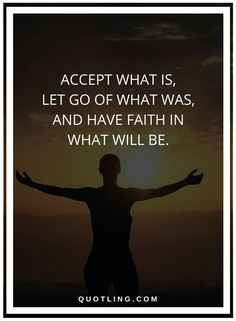 let go quotes Accept what is, let go of what was, and have faith in what will be. Great Quotes, Love Quotes, Letting Go Quotes, Have Faith, Daily Affirmations, Feel Better, In This World, Self, Mindfulness