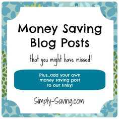 Money Saving Blog Posts You Might Have Missed {plus linky}