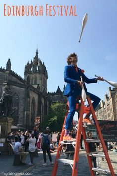 Why Edinburgh's Festivals Have To Be On Your Bucket List - Migrating Miss