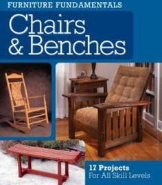 Chairs & Benches: 17 Projects For All Skill Levels PDF