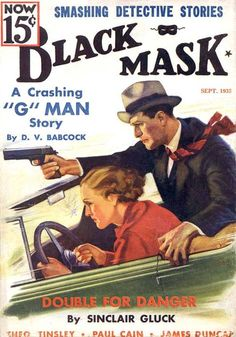 Black Mask magazine pulp cover art, woman dame moll man hoodlum G-man gangster gun pistol car chase shooting danger