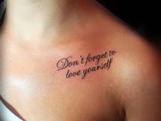 """Don't forget to love yourself"""