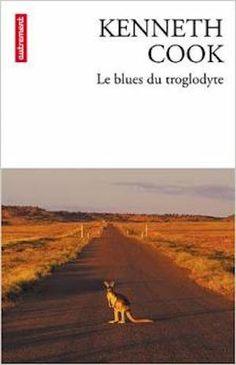 Kenneth Cook - Le blues du troglodyte