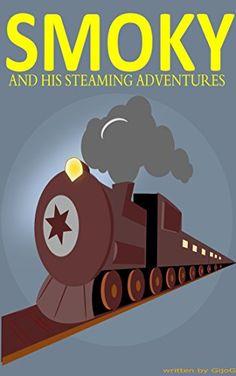 Smoky And His Steaming Adventures  https://www.amazon.com/dp/B017E2XFF8/ref=cm_sw_r_pi_awdb_x_TlKbAbPHMJ4QT