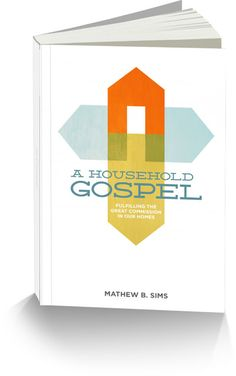 Grace for Sinners: A Household Gospel Now Available in Paperback