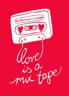 Love is a Mix Tape design