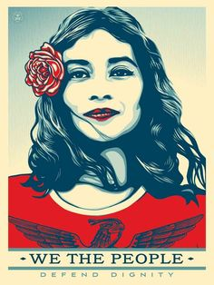 Shepard Fairey -- best known for creating the Hope poster using an image of Mr. Obama -- has now worked with photographers to exclusively create 'We The People', a campaign that features 5 pieces of art in which 3 are of his own creation. Shepard Fairey Posters, Shepard Fairey Obey, Protest Kunst, Protest Art, Protest Signs, We The People Poster, Barack Obama, Art Des Gens, Diversity Poster