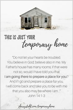 THIS IS JUST YOUR #temporaryhome John 14:1-3 Heaven can be your #foreverhome