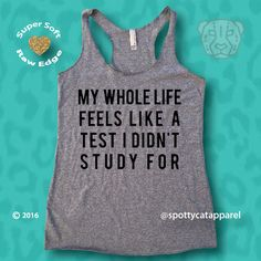 My WHOLE LIFE Feels Like A TEST I Didn't Study For, tri blend tank tank,gym,workout,yoga,pilattes by SpottyCatApparel on Etsy