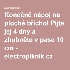 Konečně nápoj na ploché břicho! Pijte jej 4 dny a zhubněte v pase 10 cm - electropiknik.cz