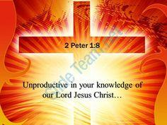 0514 2 peter 18 unproductive in your knowledge power powerpoint church sermon Slide01http://www.slideteam.net