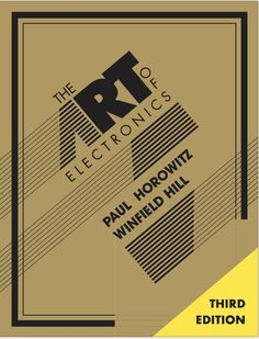The Art of Electronics  ISBN-13: 9780521809269  ISBN-10: 0521809266  Authors: Paul Horowitz - Winfield Hill    This is the ELECTRONIC VERSION and CAN