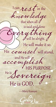 When life is coming unglued, it's good to remember that God is sovereign and that He will accomplish His purpose.