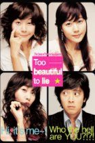 Too Beautiful to Lie is a 2004 South Korean romantic comedy film about a beautiful ex-con and a naive village pharmacist..