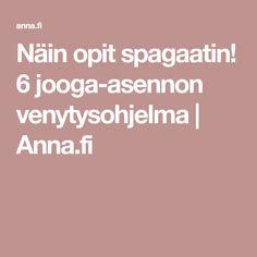 Näin opit spagaatin! 6 jooga-asennon venytysohjelma   Anna.fi
