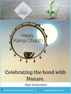 Sanicon sustainability solutions values the bond we have with #nature. This #KarwaChauth, let's celebrate this bond by adopting clean #energy.