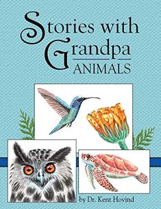 Stories with Grandpa: Animals by Kent E Hovind