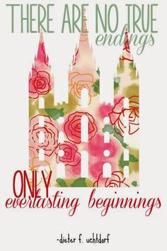 There are no true endings, only everlasting beginnings - Uchtdorf Project Life Conference Printables Mormon Quotes, Lds Mormon, Lds Quotes, Uplifting Quotes, Inspirational Quotes, Mormon Messages, Church Quotes, Lds Church, Church Ideas