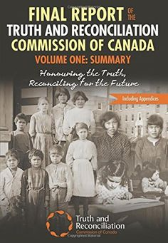 Final Report of the Truth and Reconciliation Commission of Canada, Volume One: Summary ebook by Truth and Reconcilation Commission of Canada - Rakuten Kobo Canadian Culture, Canadian History, Reading Lists, Book Lists, National Aboriginal Day, Indigenous People Of Canada, New Books, Books To Read, Residential Schools