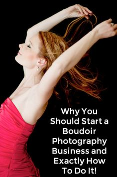 Why You Should Start a Boudoir Photography Business and Exactly How To Do It! (via The Modern Tog)