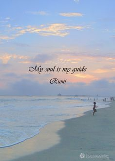 Rumi quote My soul is my guide sunset