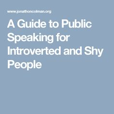 A Guide to Public Speaking for Introverted and Shy People
