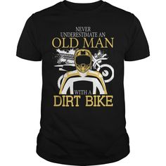 NEVER UNDERESTIMATE AN OLD MAN WITH A DIRT BIKE T-Shirts, Hoodies. Check Price Now ==► https://www.sunfrog.com/Funny/NEVER-UNDERESTIMATE-AN-OLD-MAN-WITH-A-DIRT-BIKE-T-SHIRTS-Black-Guys.html?id=41382