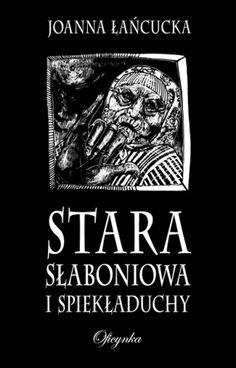 Okładka książki Stara Słaboniowa i Spiekładuchy