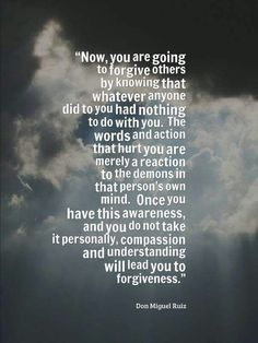 Forgiveness Don Miguel Ruiz❤️☀️ Wisdom Quotes, Quotes To Live By, Me Quotes, Motivational Quotes, Inspirational Quotes, Quotable Quotes, The Words, Toltec Wisdom, The Four Agreements