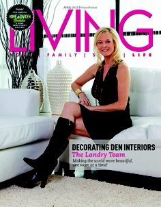 Living Magazine 2013 Cover. The Landry Team has been a Business with Decorating Den Interiors over for 15 years.  Since then the Landry team has won many awards and been featured in several different magazines over the years.