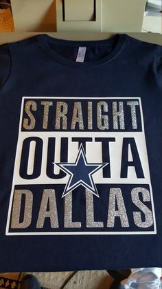 Straight Outta Dallas Dallas Cowboys Custom Tshirt Gift by C2CTeez