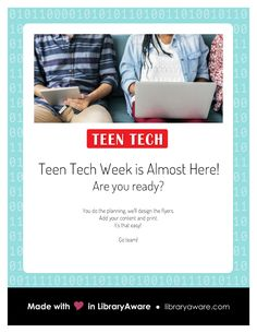 "Why should the teens have all the fun? Make Teen Tech Week fun for you too with our ready-to-go flyers. In LibraryAware, search flyers-events section for ""teens""."