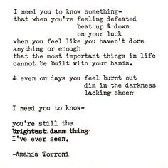 The brightest thing.  Typewriter poem by Amanda Torroni Amanda Torroni http://amandatorroni.com/ https://www.facebook.com/pag…/Amanda-Torroni/550935674983217