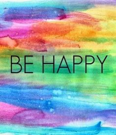 Be happy!  Teach yourself to think I am going to be happy.  It might not work and first, but if you keep telling yourself it over and over it will!