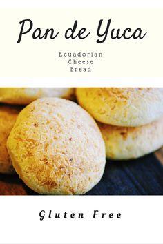 Pan de Yuca (Gluten Free) (Ecuadorian Cheese Bread)