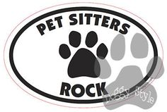Pet Sitters Rock Euro Style Oval Dog Magnet http://doggystylegifts.com/products/pet-sitters-rock-euro-style-oval-dog-magnet