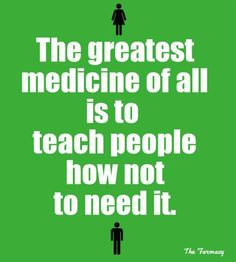 The greatest medicine of all... #health_quote