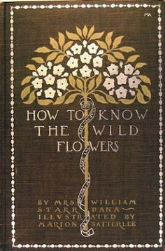 """≈ Beautiful Antique Books ≈  """"How to know the wild flowers"""" by Williams Starr"""