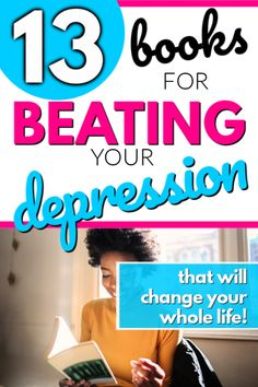 Self-Help Books Happiness - This reading list is the best books for women to become more happy and improve their emotional and mental wellbeing. These 13 life-changing books are great for beating depression and feelings of severe sadness. Add these to your to be read list! #tbr #toberead #mentalhealth #depression