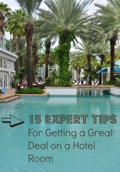 Get a great deal on a hotel room! 15 expert tips #travel #familytravel