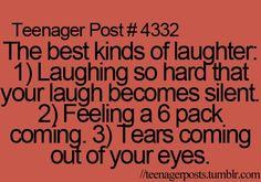 Teenager Post - The best kinds of laughter: Laughing so hard that your laugh becomes silent. Feeling a 6 pack coming. tears coming out of your eyes. Funny Relatable Memes, Funny Quotes, Relatable Posts, Funny Teenager Quotes, Crazy Quotes, Funny Teen Posts, Teen Life, Teen Quotes, Thats The Way