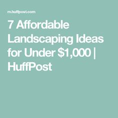 7 Affordable Landscaping Ideas for Under $1,000 | HuffPost