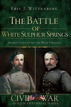 In August 1863, Union general William Woods Averell led a 600-mile raid culminating in the Battle of White Sulphur Springs in Greenbrier County. Col. George S. Patton, grandfather of the legendary World War II general, met Averell with a dedicated Confederate force. After a fierce two-day battle, Patton defeated Averell, forcing him to retreat.  In his book, Civil War historian Eric J. Wittenberg presents an in-depth analysis of the important battle.