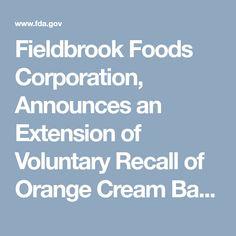Fieldbrook Foods Corporation, Announces an Extension of Voluntary Recall of Orange Cream Bars and Chocolate Coated Vanilla Ice Cream Bars for Possible Health Risk